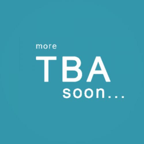 More TBA soon!